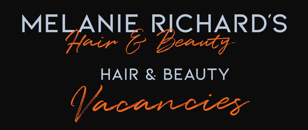 Hair & beauty vacancies in Peterborough at Melanie Richard's Hair & Beauty Salon
