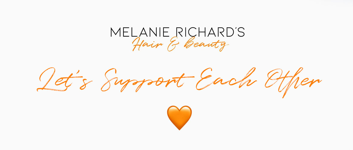 Lets Support Each Other melanie richards hair and beauty salon peterborough
