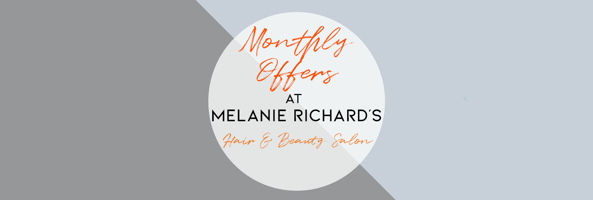 Monthly Beauty Deals At Melanie Richard's Hair & Beauty Salon, Peterborough